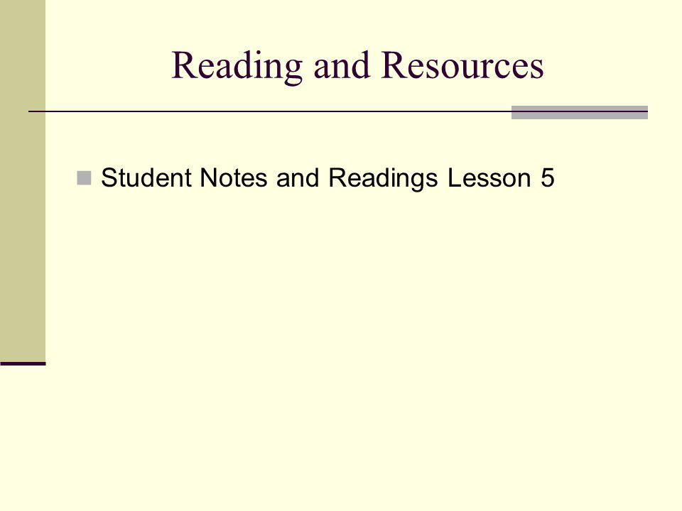 Reading and Resources Student Notes and Readings Lesson 5