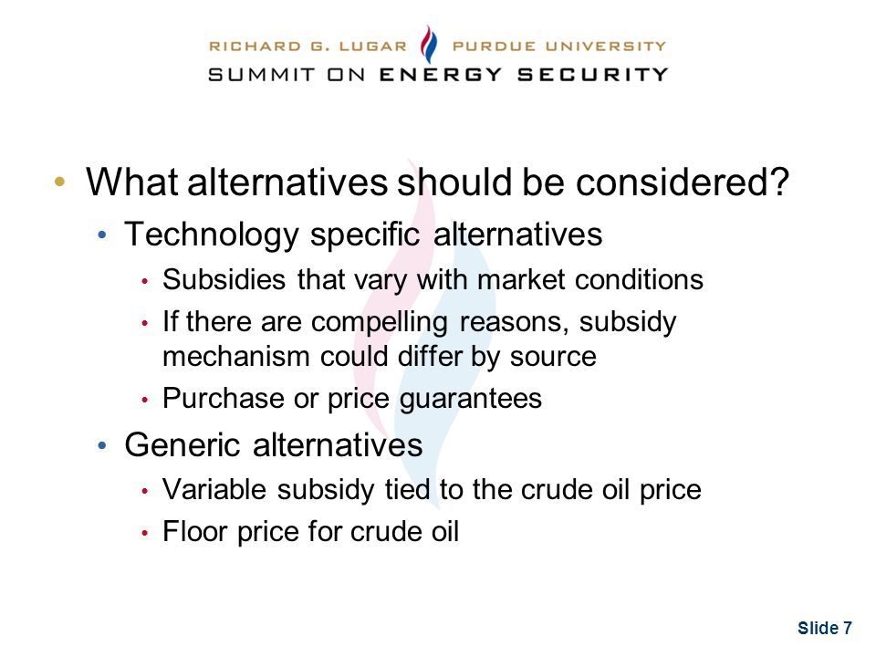 Slide 7 What alternatives should be considered.