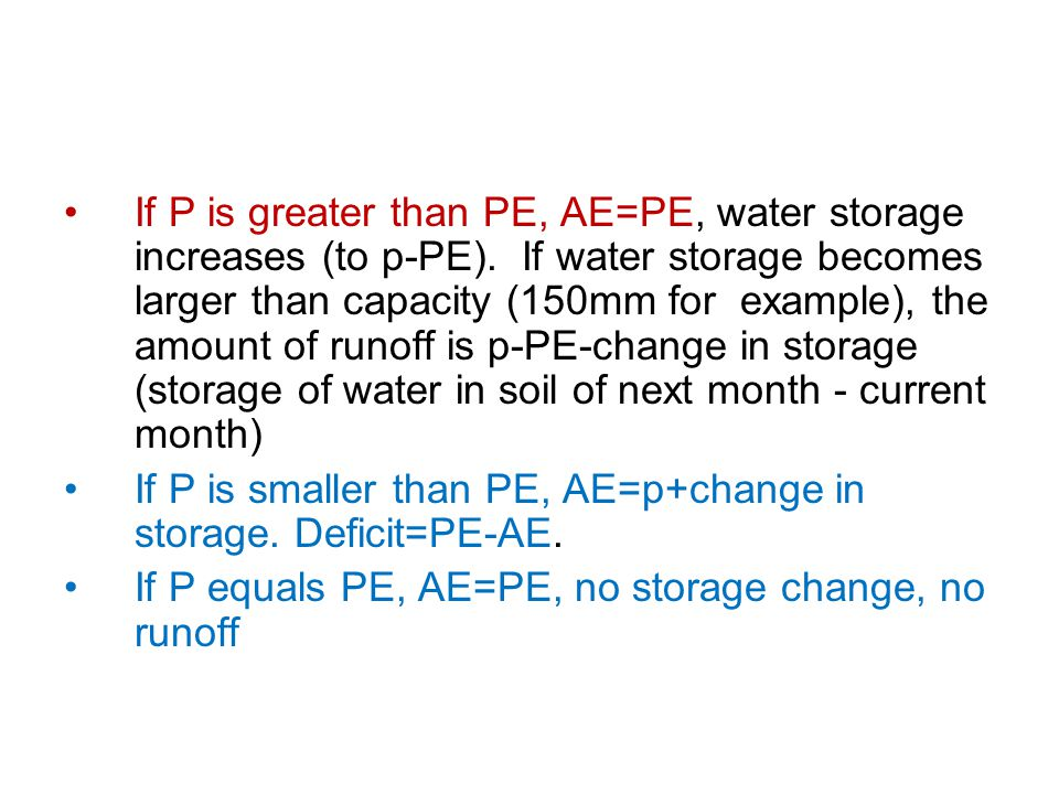 If P is greater than PE, AE=PE, water storage increases (to p-PE).