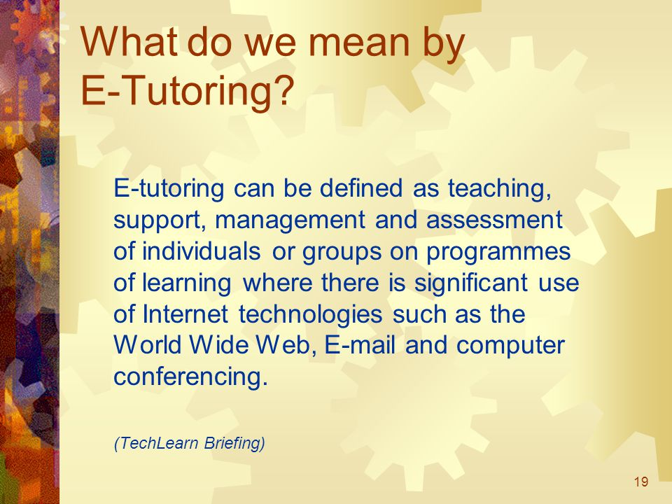 19 What do we mean by E-Tutoring.