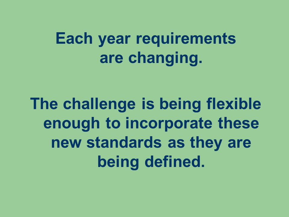 Each year requirements are changing.