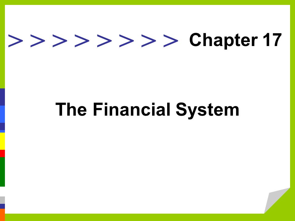 > > > > The Financial System Chapter 17