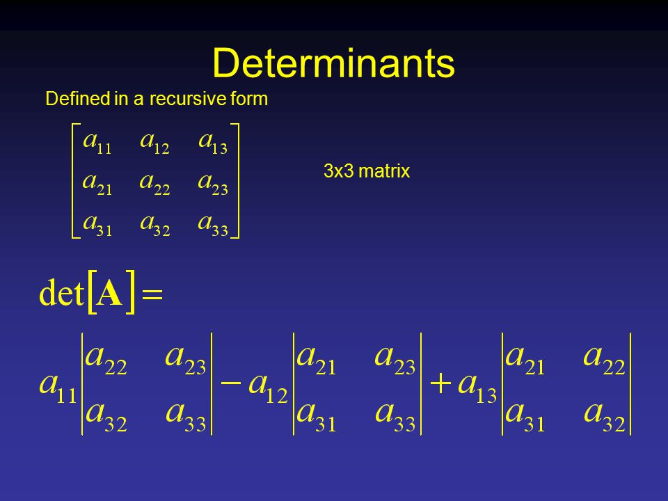 Determinants Defined in a recursive form 3x3 matrix