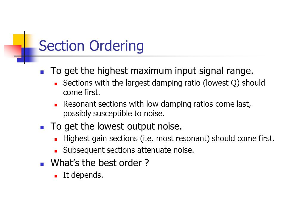 Section Ordering To get the highest maximum input signal range.