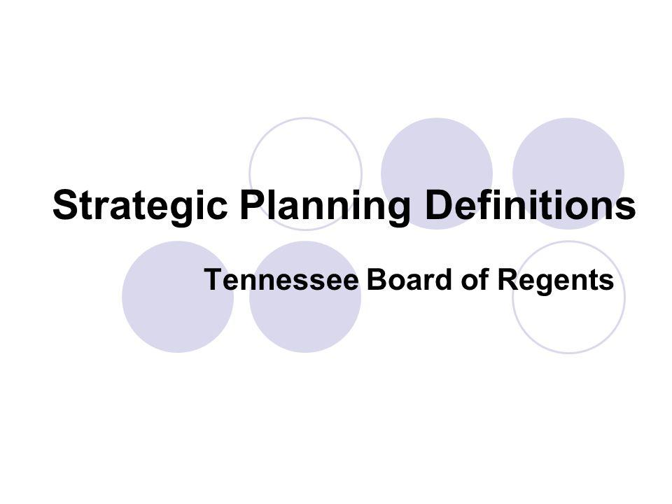Tennessee Board Of Regents >> Strategic Planning Definitions Tennessee Board Of Regents