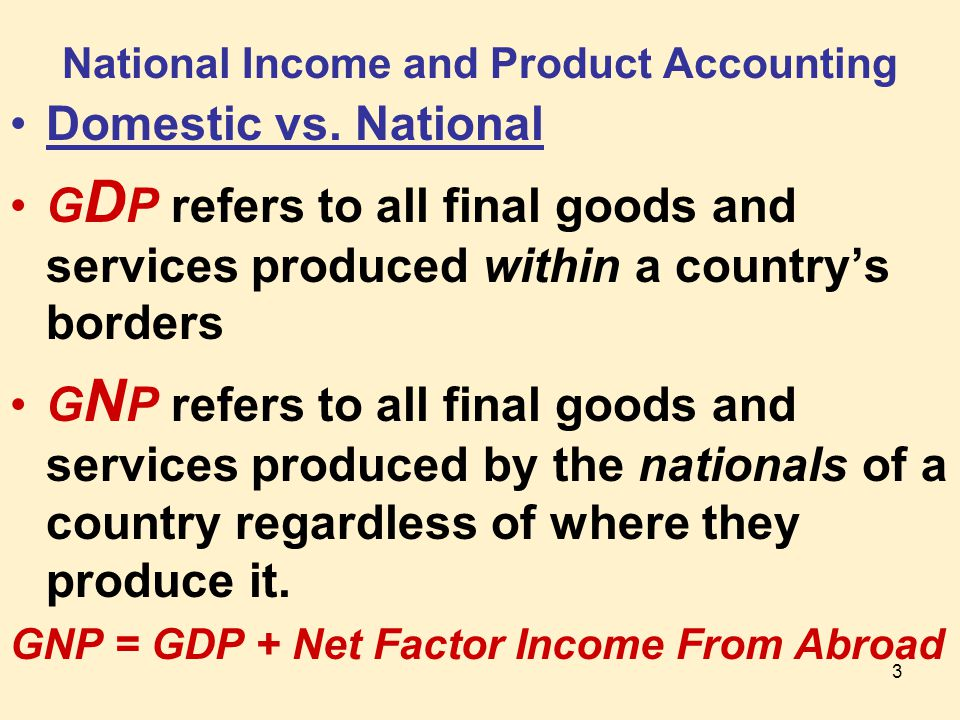 3 National Income and Product Accounting Domestic vs.