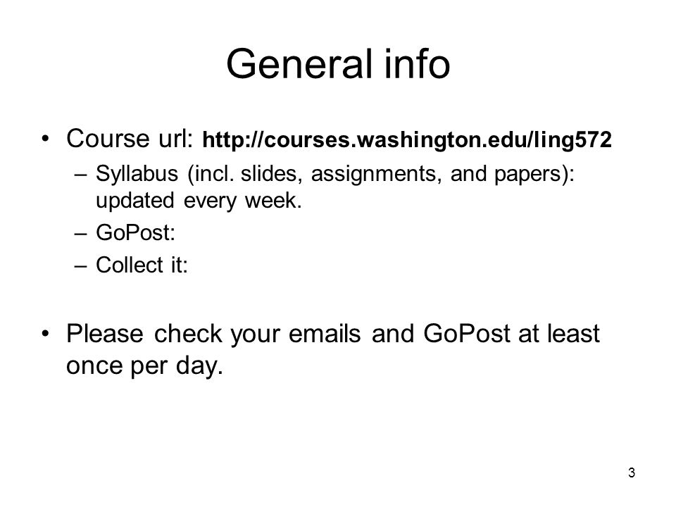 3 General info Course url:   –Syllabus (incl.