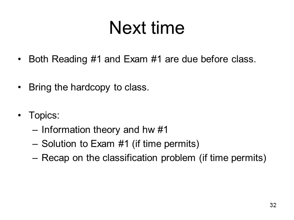 Next time Both Reading #1 and Exam #1 are due before class.