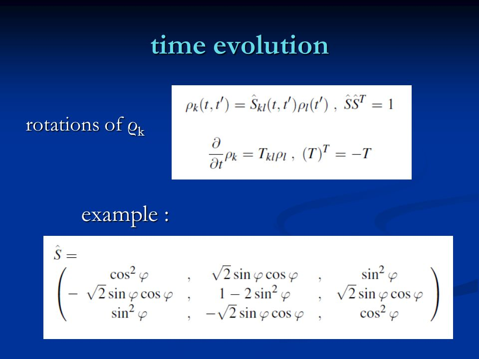 time evolution rotations of ρ k example :