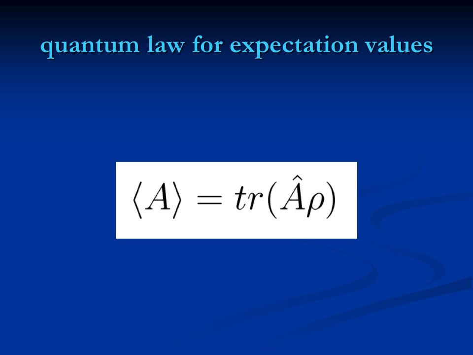 quantum law for expectation values