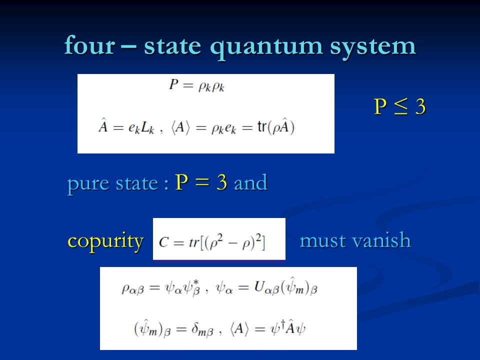 four – state quantum system P ≤ 3 pure state : P = 3 and copurity must vanish