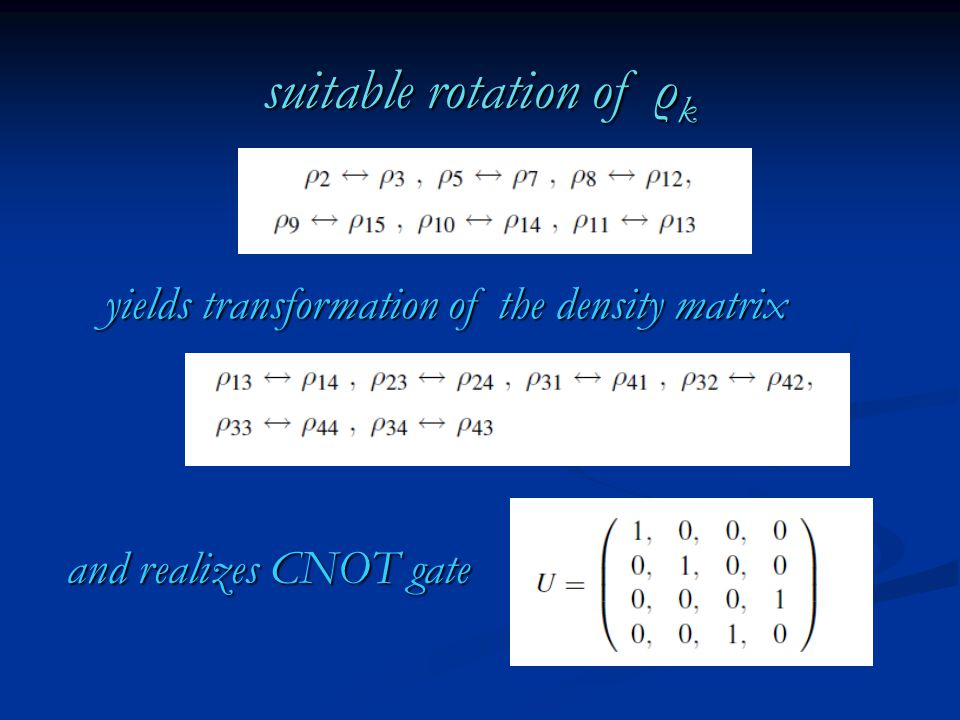 suitable rotation of ρ k and realizes CNOT gate yields transformation of the density matrix