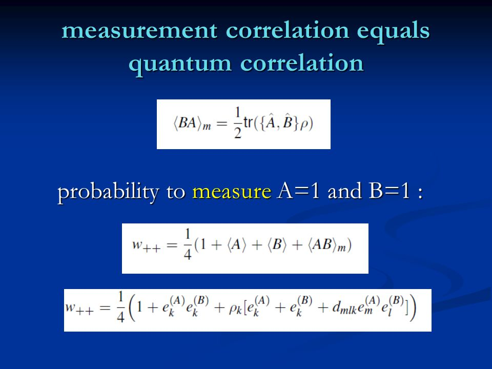 measurement correlation equals quantum correlation probability to measure A=1 and B=1 :