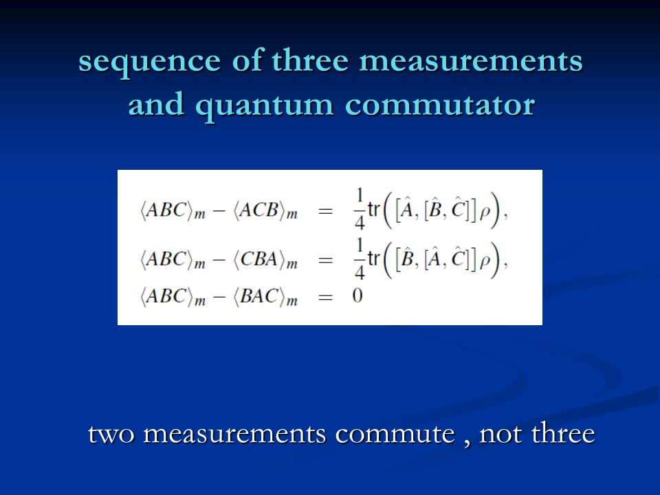 sequence of three measurements and quantum commutator two measurements commute, not three