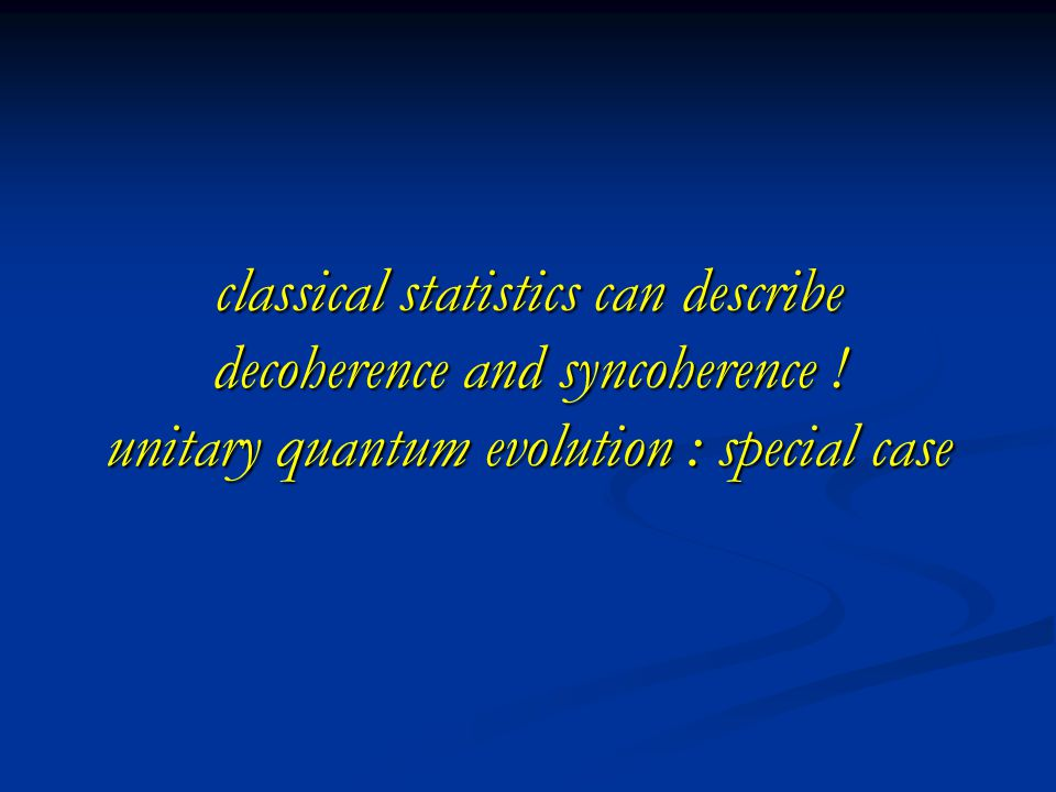 classical statistics can describe decoherence and syncoherence .