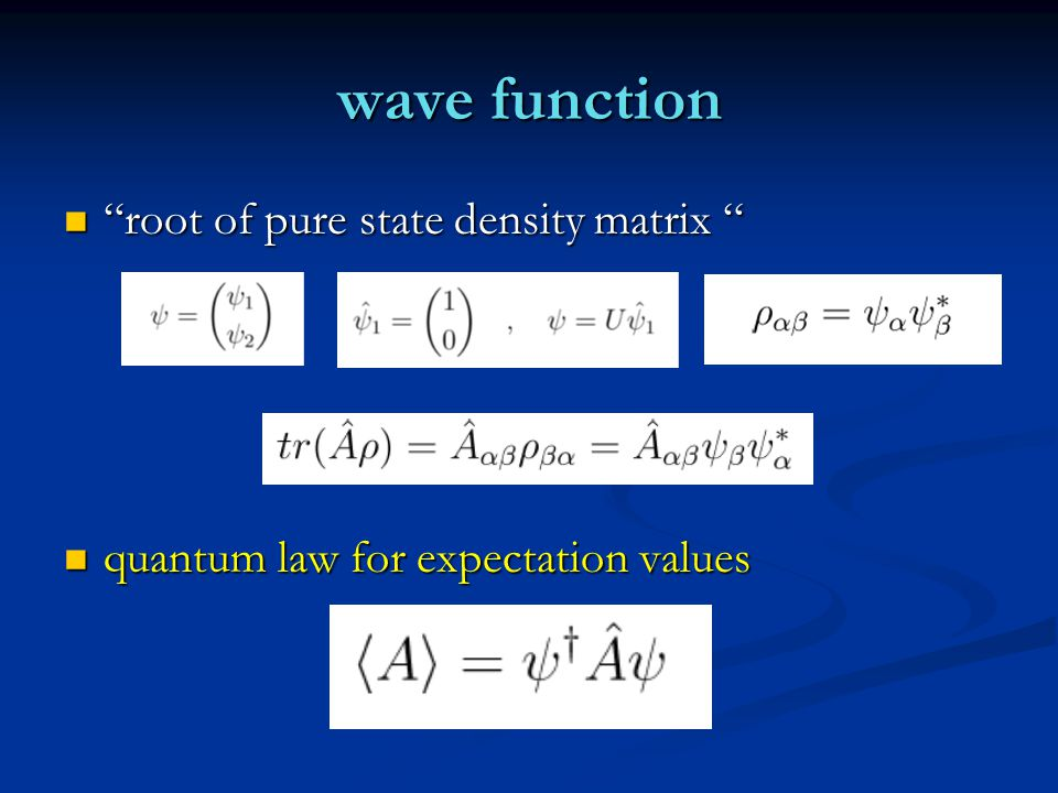 wave function root of pure state density matrix root of pure state density matrix quantum law for expectation values quantum law for expectation values