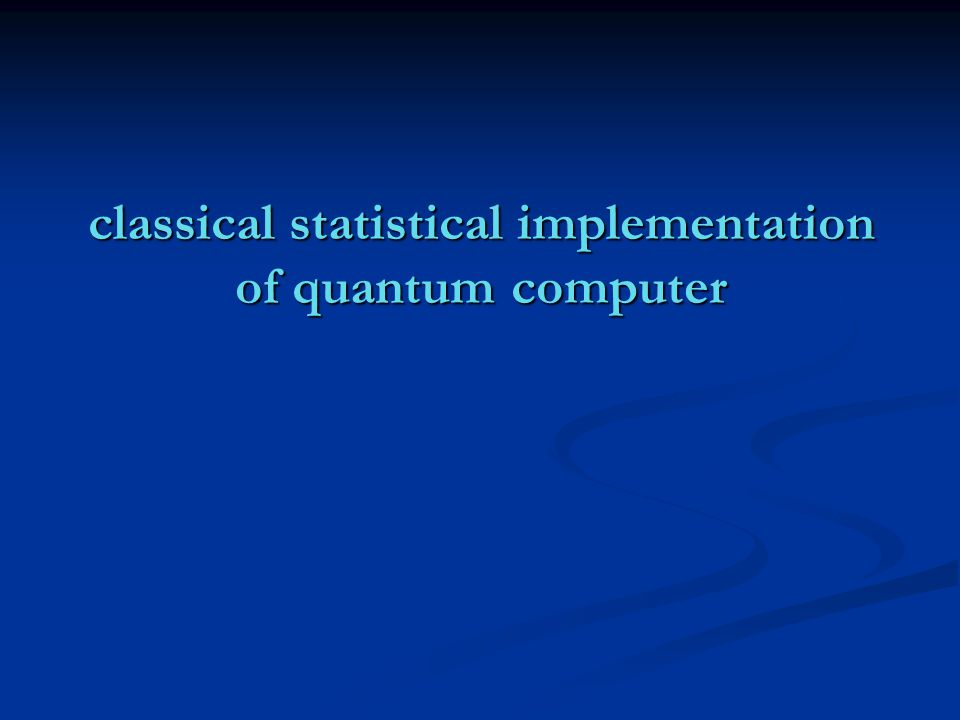 classical statistical implementation of quantum computer