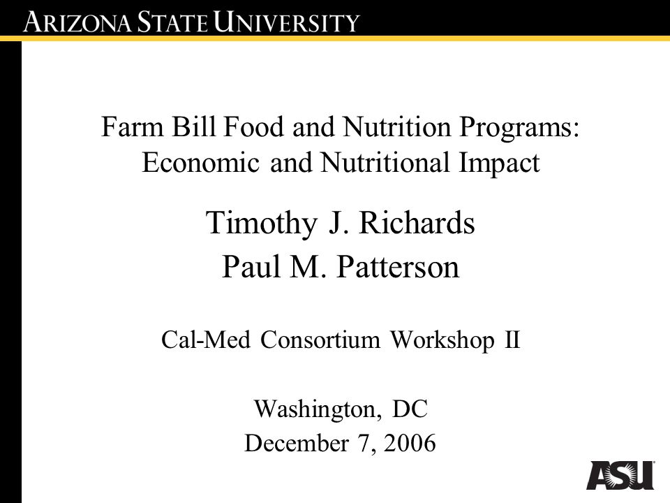 Farm Bill Food and Nutrition Programs: Economic and Nutritional Impact Timothy J.