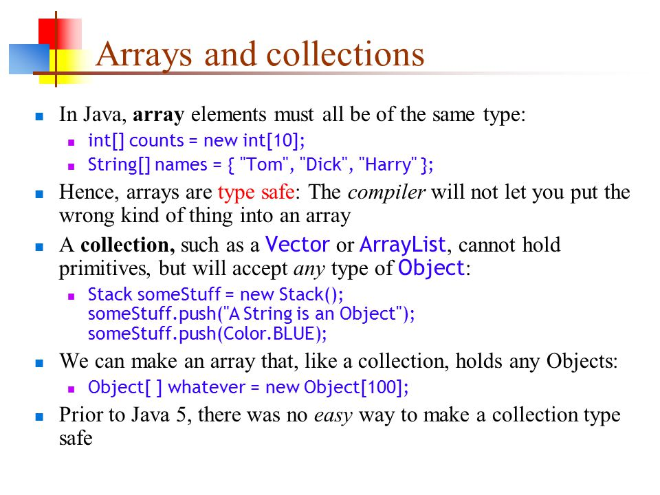30-Jun-15 Generics  Arrays and collections In Java, array