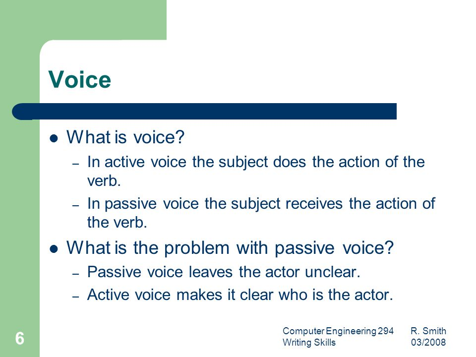 Computer Engineering 294 R. Smith Writing Skills 03/ Voice What is voice.