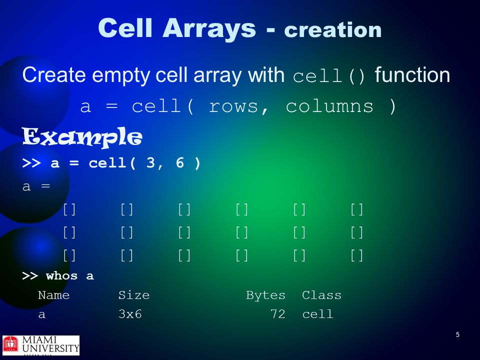 MATLAB Cell Arrays Greg Reese, Ph D Research Computing Support Group