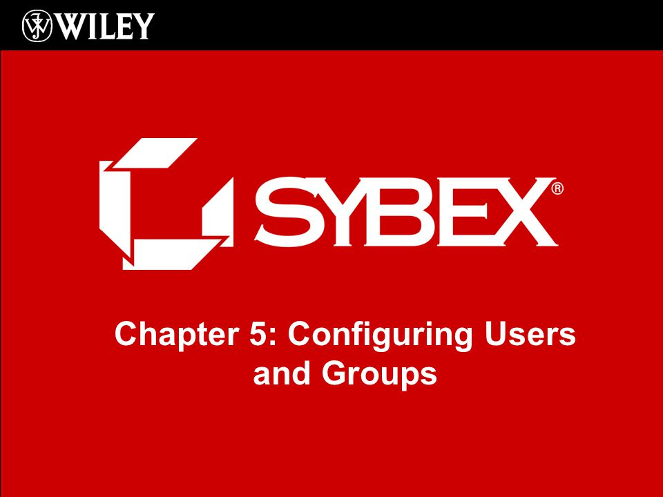 Chapter 5: Configuring Users and Groups