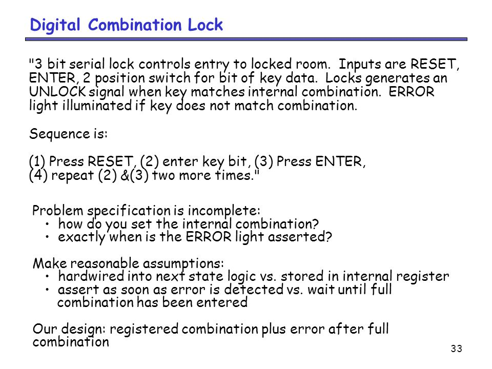 33 Digital Combination Lock 3 bit serial lock controls entry to locked room.