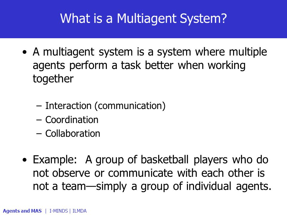 What is a Multiagent System.