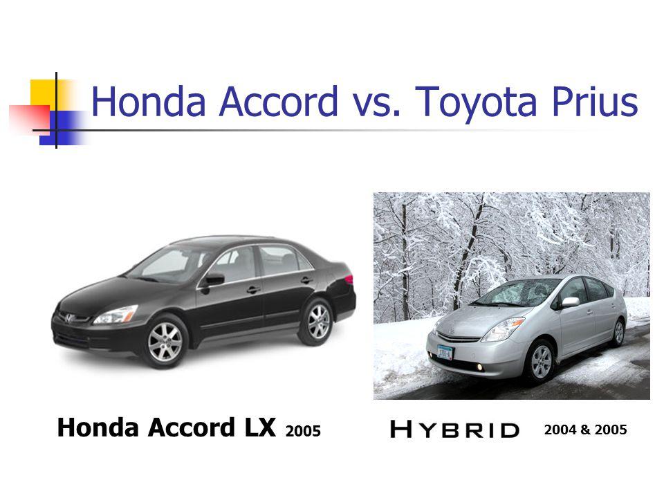 4 Honda Accord Vs Toyota Prius 2004 2005 Lx