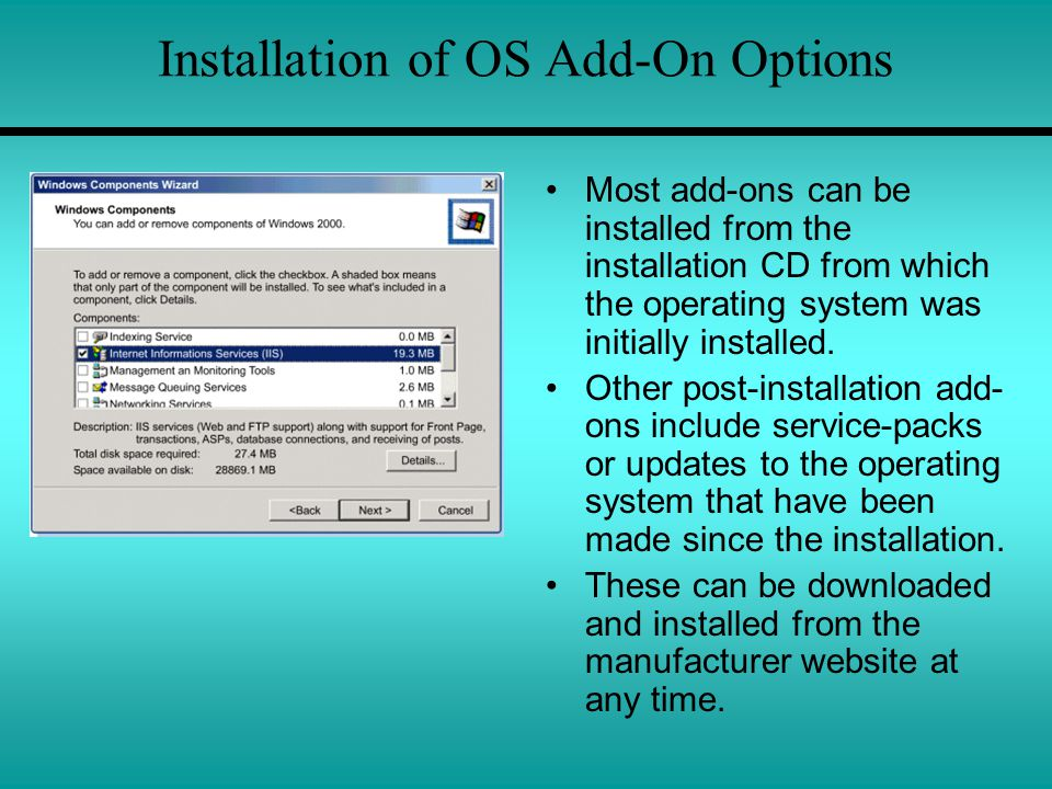 Installation of OS Add-On Options Most add-ons can be installed from the installation CD from which the operating system was initially installed.