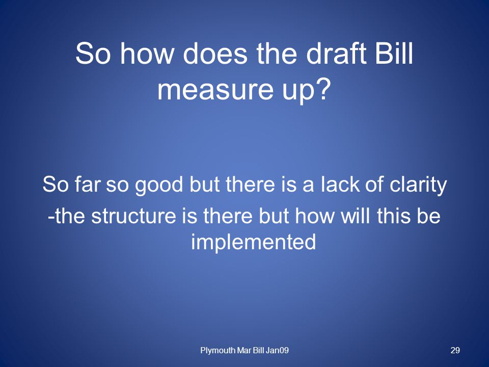 So how does the draft Bill measure up.