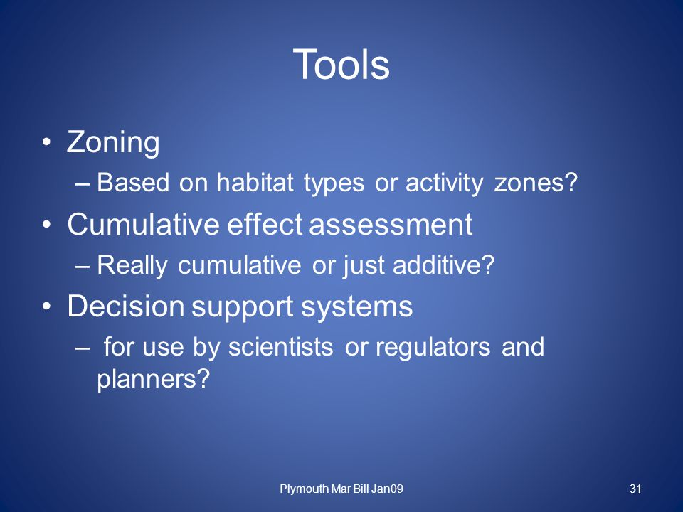 Tools Zoning –Based on habitat types or activity zones.