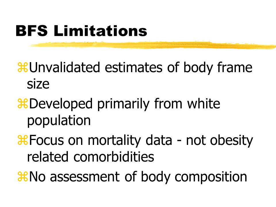Body Composition. Body frame-size (BFS) Female: *Ht. + (biacromial + ...