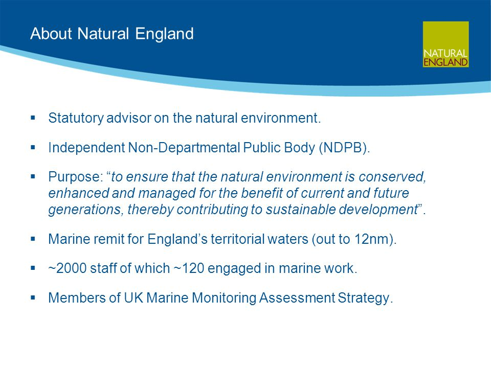 About Natural England  Statutory advisor on the natural environment.