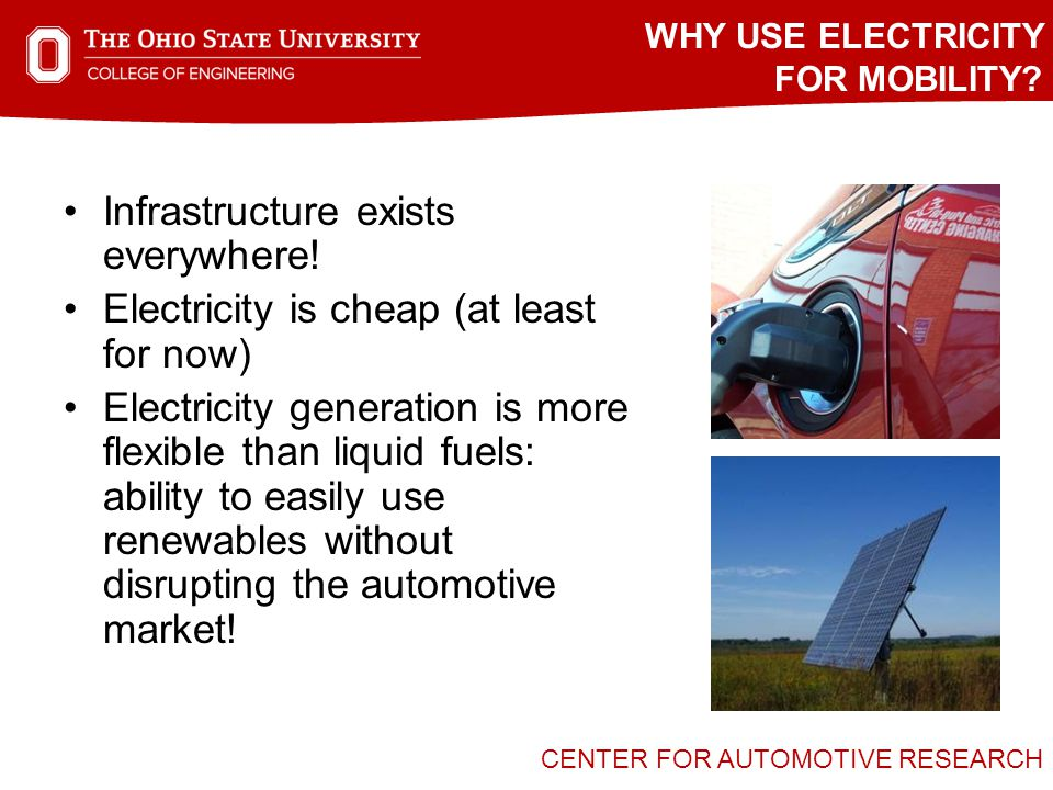 CENTER FOR AUTOMOTIVE RESEARCH Infrastructure exists everywhere.