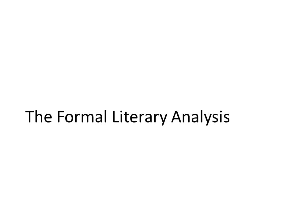The Formal Literary Analysis