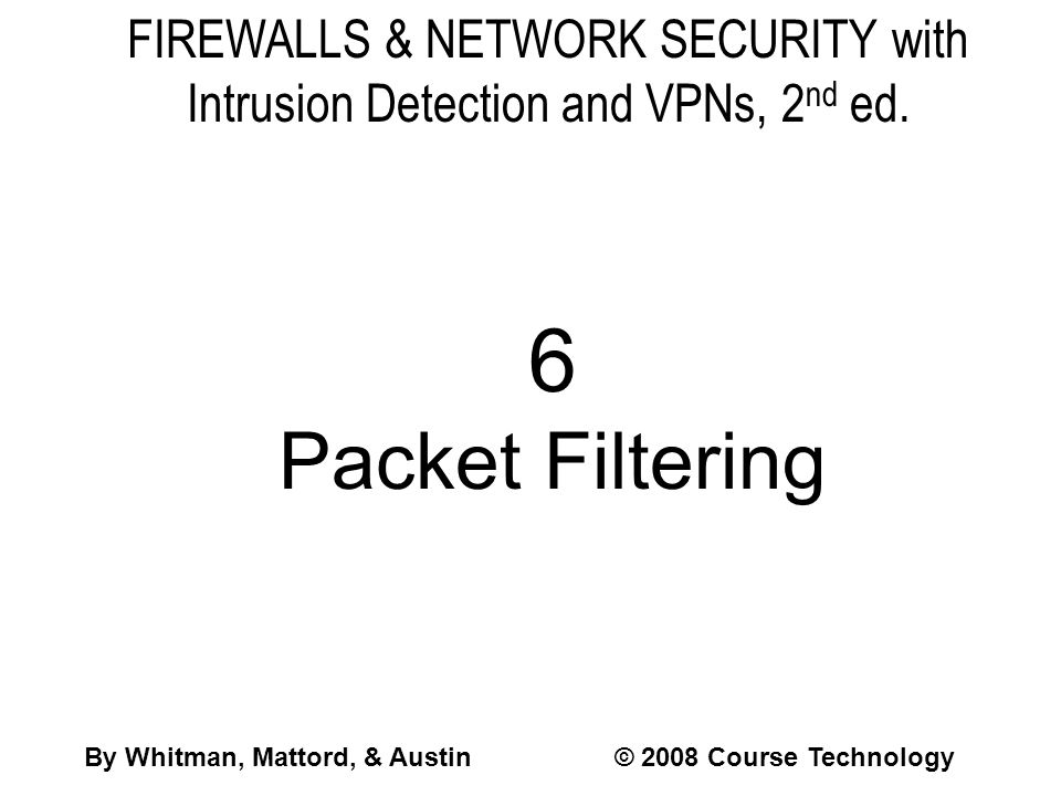 FIREWALLS & NETWORK SECURITY with Intrusion Detection and VPNs, 2 nd ed.