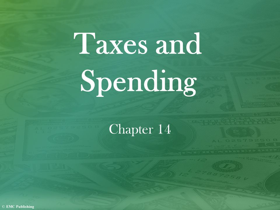 Taxes and Spending Chapter 14