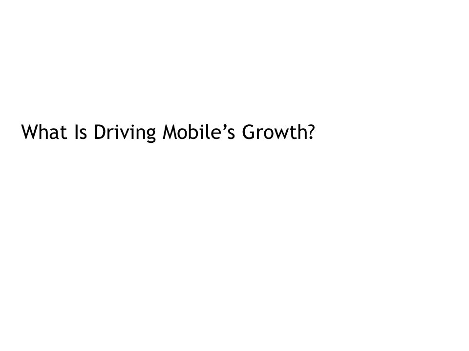 What Is Driving Mobile's Growth