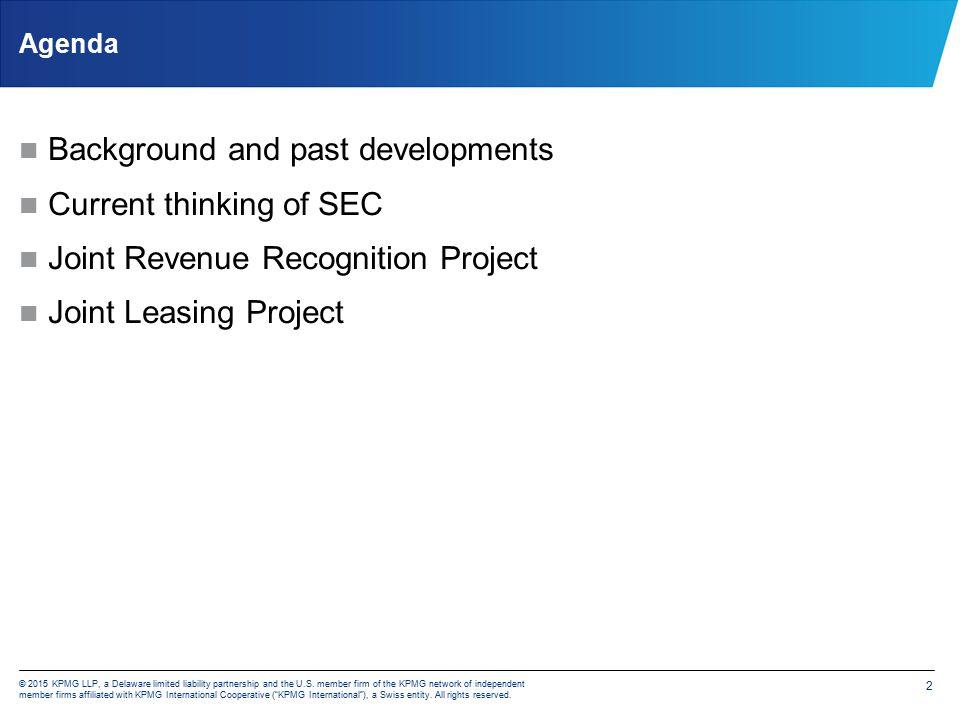 FASB and IASB Convergence Efforts  © 2015 KPMG LLP, a