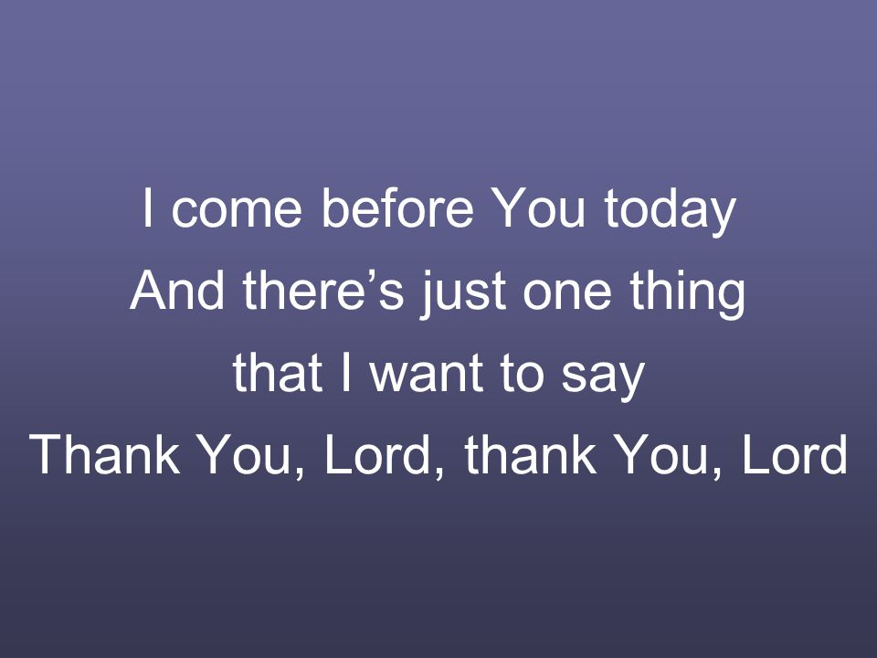 Thank You Lord Words And Music By Paul Baloche And Don Moen