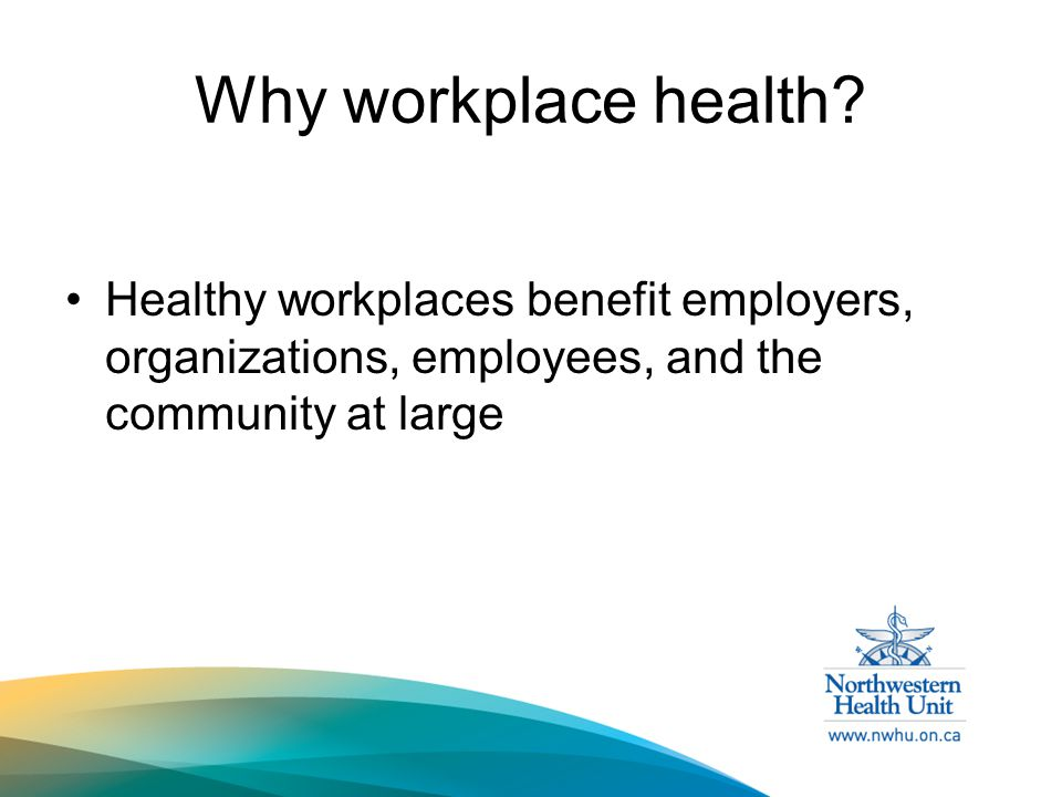 Why workplace health.