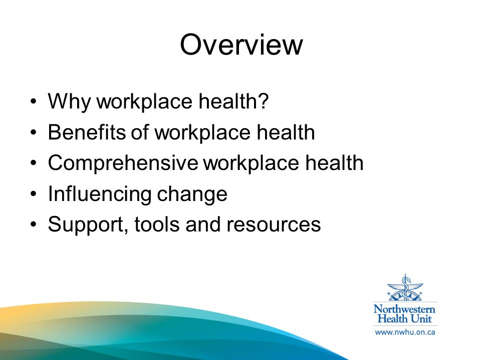 Overview Why workplace health.