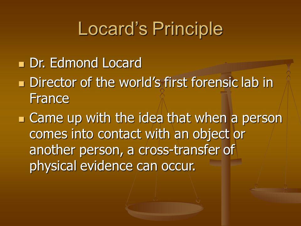The Crime Scene  Locard's Principle Dr  Edmond Locard Dr