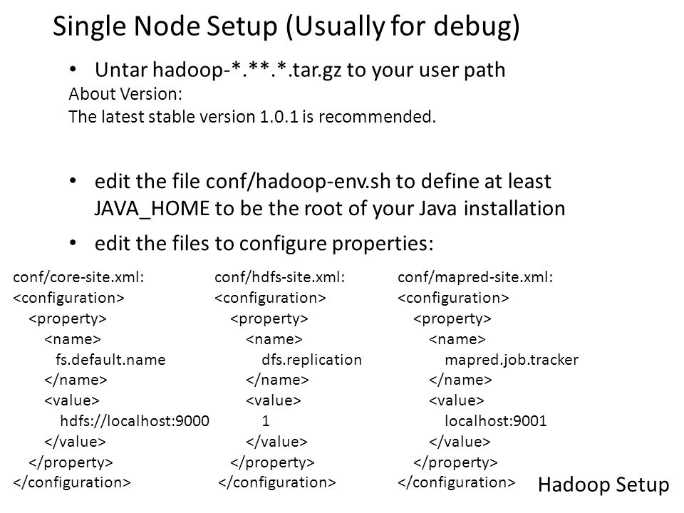 Hadoop Setup  Prerequisite: System: Mac OS / Linux / Cygwin