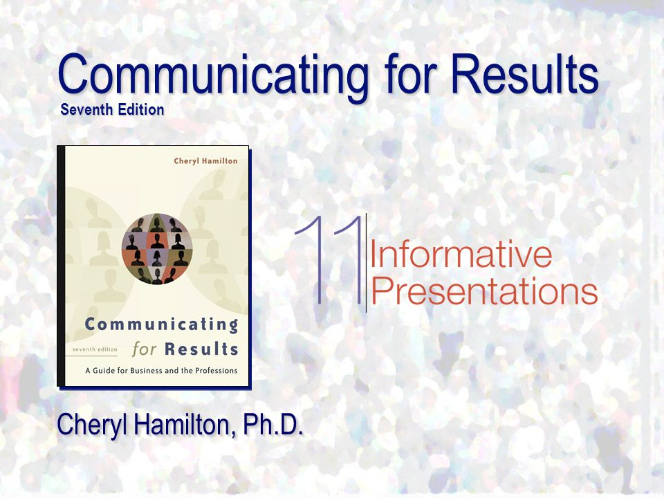 Communicating for Results Seventh Edition Cheryl Hamilton, Ph.D.