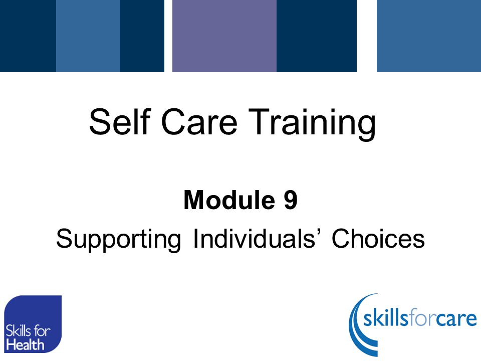Module 9 Supporting Individuals' Choices Self Care Training