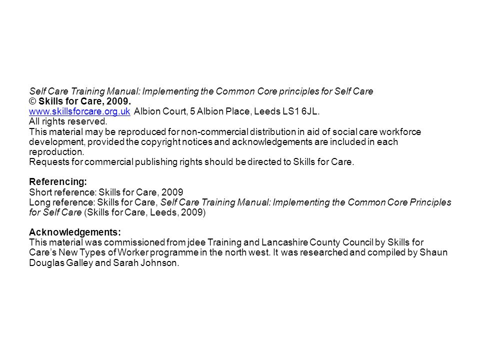 Self Care Training Manual: Implementing the Common Core principles for Self Care © Skills for Care, 2009.