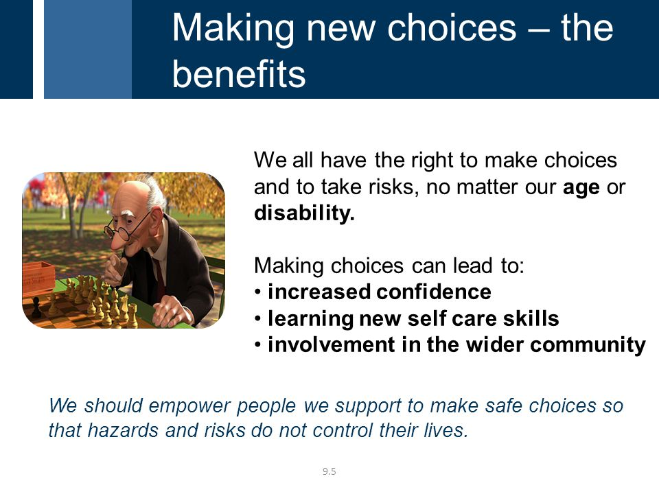 We all have the right to make choices and to take risks, no matter our age or disability.
