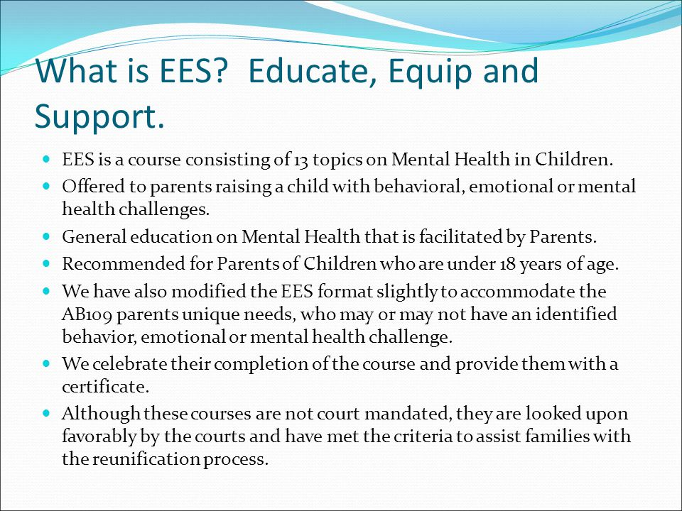 What is EES. Educate, Equip and Support.